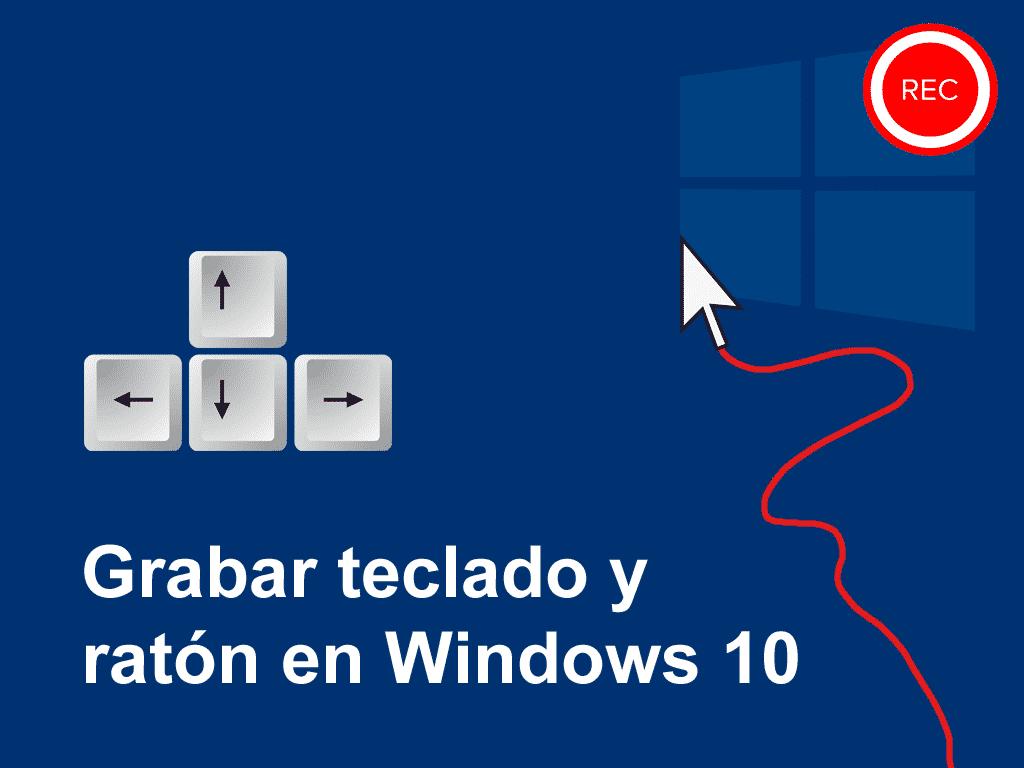 grabar teclado y raton en windows
