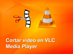 cortar vídeo vlc media player