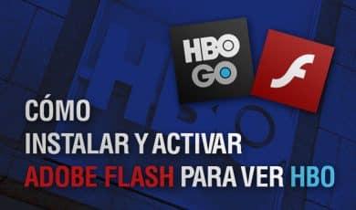 Cómo activar Adobe Flash Player para ver HBO