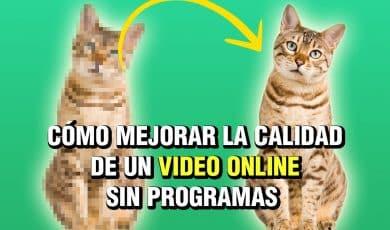Cómo mejorar la calidad de un video online sin programas