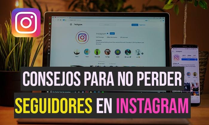 Consejos para no perder seguidores en Instagram