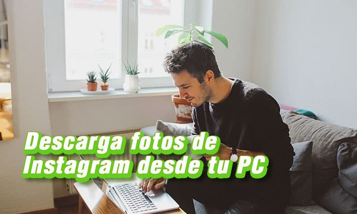 descarga fotos de instagram desde tu pc