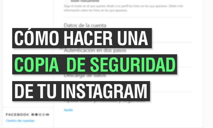 como hacer una copia de seguridad de tu instagram