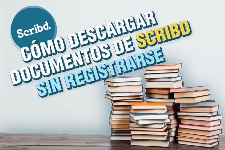 Cómo descargar archivos de Scribd gratis sin registrarse