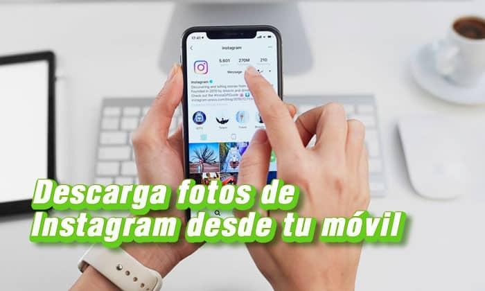 descarga fotos de instagram desde tu móvil
