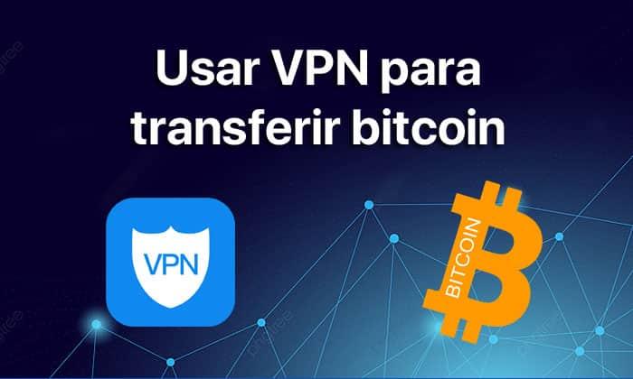 usar vpn para transferir bitcoin