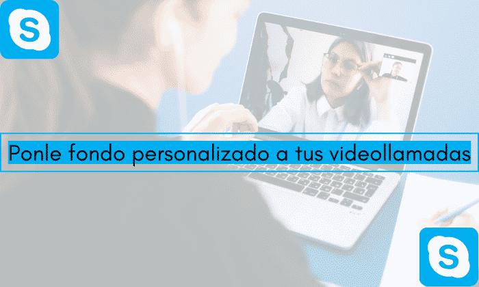 poner fondo videollamada skype