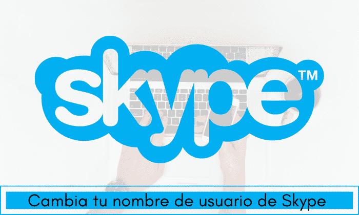 Cambiar nombre usuario Skype