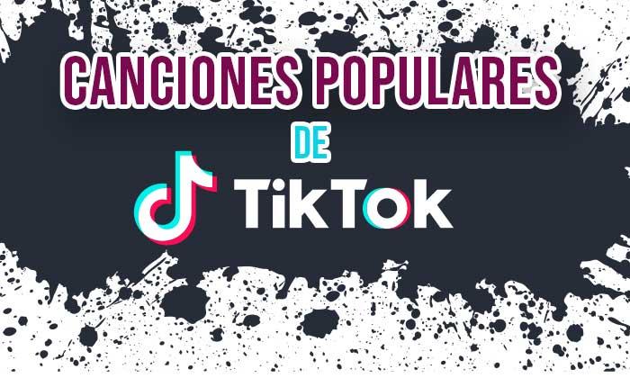 canciones populares de tiktok 2021