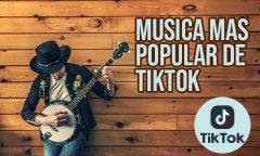 Canciones mas populares de tiktok