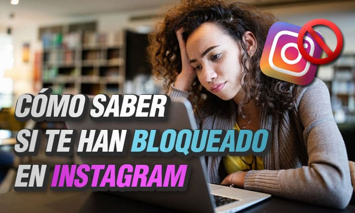 como saber si te han bloqueado en instagram