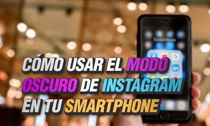 como usar el modo oscuro de instagram en tu smartphone