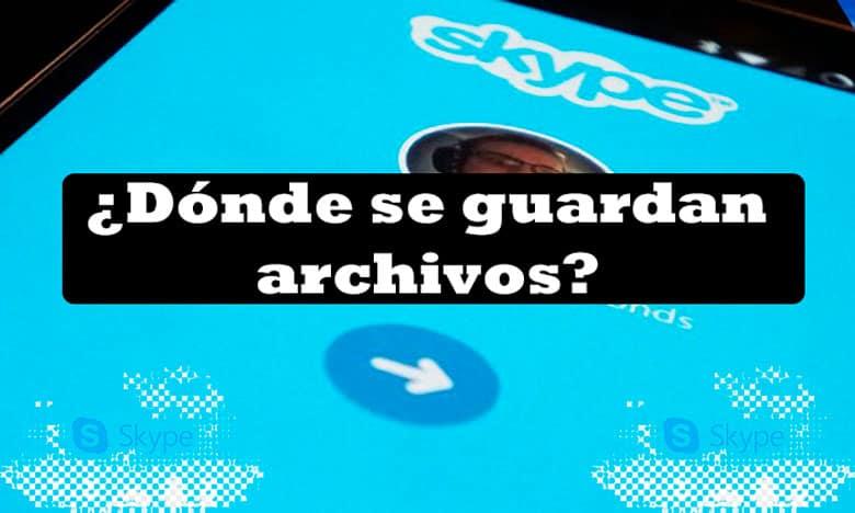 donde guardan archivos skype